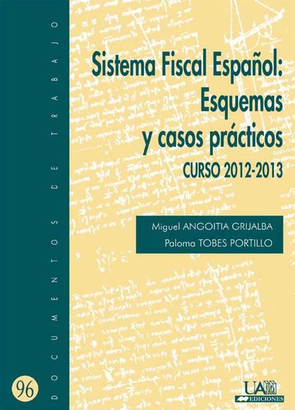 SISTEMA FISCAL ESPAÑOL: ESQUEMAS Y CASOS PRACTICOS.. CURSO 2012-2013