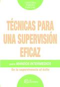 TÉCNICAS DE SUPERVISIÓN EFICAZ PARA MANDOS INTERMEDIOS: DE LA SUPERVISIÓN AL ÉXITO