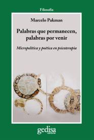PALABRAS QUE PERMANECEN, PALABRAS POR VENIR : MICROPOLÍTICA Y POÉTICA EN PSICOTERAPIA