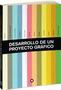 DESARROLLO DE UN PROYECTO GRÁFICO
