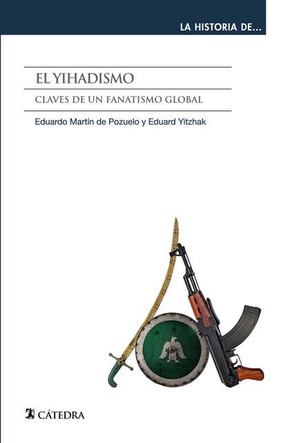 EL YIHADISMO. CLAVES DE UN FANATISMO GLOBAL