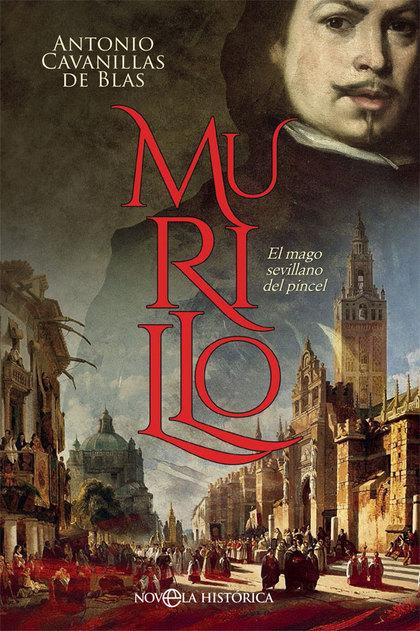 MURILLO. EL MAGO SEVILLANO DEL PINCEL