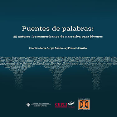 PUENTES DE PALABRAS: 25 AUTORES IBEROAMERICANOS DE NARRATIVA PARA JÓVENES.