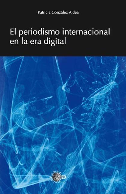 EL PERIODISMO INTERNACIONAL EN LA ERA DIGITAL