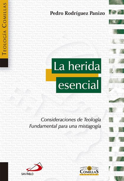 LA HERIDA ESENCIAL : CONSIDERACIONES DE TEOLOGÍA FUNDAMENTAL PARA UNA MISTAGOGÍA