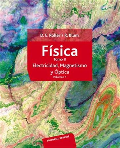 FÍSICA. ELECTRICIDAD, MAGNETISMO Y ÓPTICA (VOL 1).