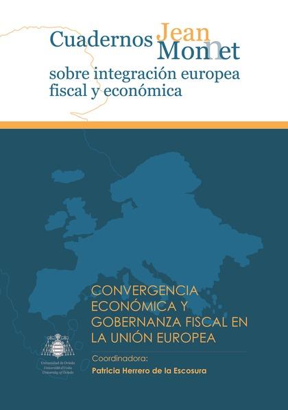 CONVERGENCIA ECONÓMICA Y GOBERNANZA FISCAL EN LA UNIÓN EUROPEA.