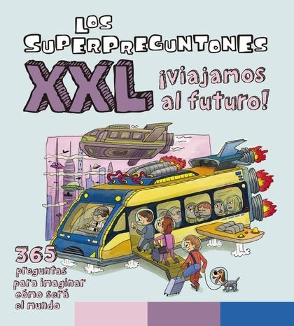 LOS SUPERPREGUNTONES XXL ¡VIAJAMOS AL FUTURO!.