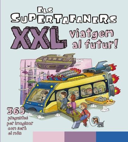 ELS SUPERTAFANERS XXL VIATGEM AL FUTUR!.