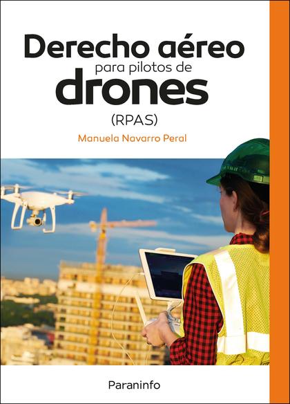 DERECHO AÉREO PARA PILOTOS DE DRONES (RPAS).