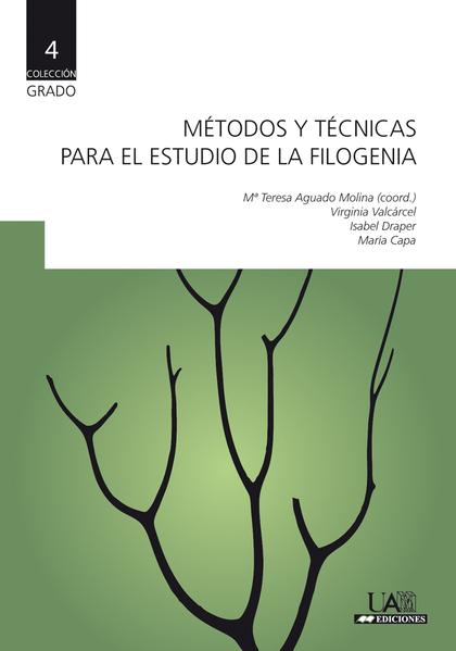 MÉTODOS Y TÉCNICAS PARA EL ESTUDIO DE LA FILOGENIA