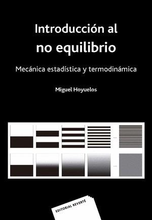 INTRODUCCIÓN AL NO EQUILIBRIO. MECÁNICA ESTADÍSTICA Y TERMODINÁMICA