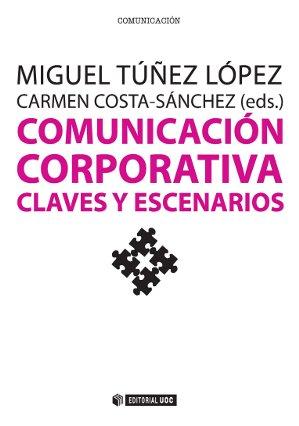 COMUNICACIÓN CORPORATIVA : CLAVES Y ESCENARIOS