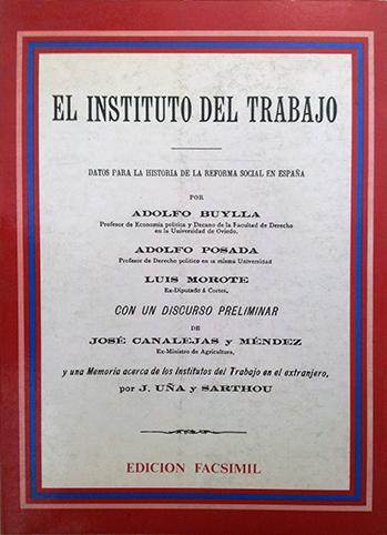 EL INSTITUTO DEL TRABAJO: DATOS PARA LA HISTORIA DE LA REFORMA SOCIAL EN ESPAÑA.