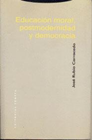 EDUCACIÓN MORAL, POSTMODERNIDAD Y DEMOCRACIA: MÁS ALLÁ DEL LIBERALISMO