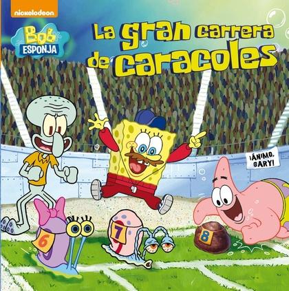 LA GRAN CARRERA DE CARACOLES (BOB ESPONJA. PRIMERAS LECTURAS 2).