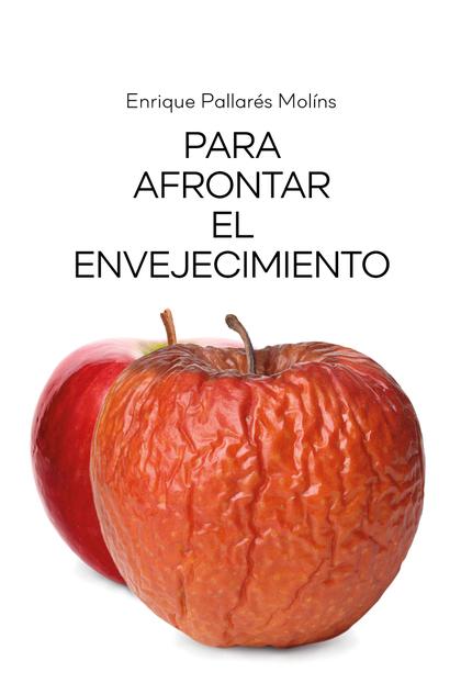 PARA AFRONTAR EL ENVEJECIMIENTO