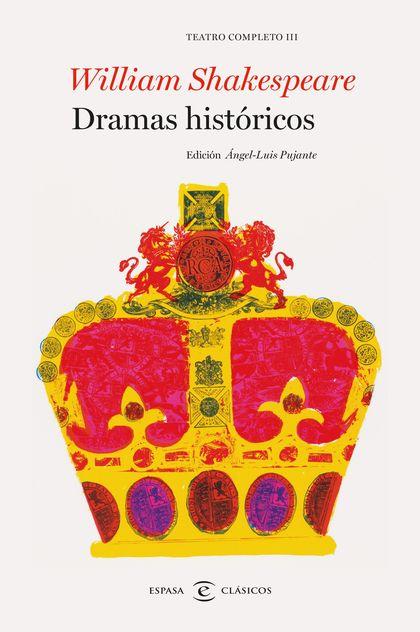 DRAMAS HISTÓRICOS. TEATRO COMPLETO DE WILLIAM SHAKESPEARE III. TEATRO COMPLETO III