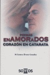 CORAZÓN EN CATARATA: ENAMORADOS / AMORDAZADOS