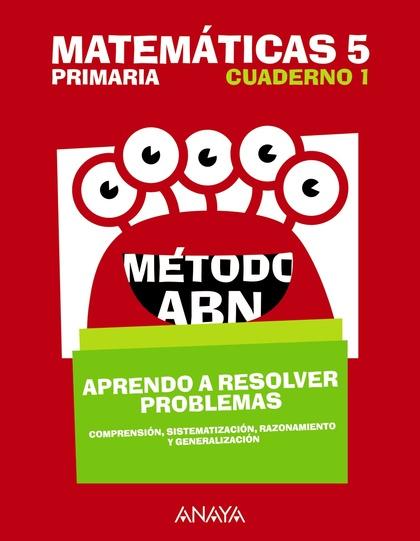 MATEMÁTICAS 5. MÉTODO ABN. APRENDO A RESOLVER PROBLEMAS 1..