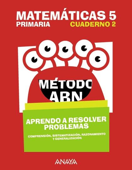 MATEMÁTICAS 5. MÉTODO ABN. APRENDO A RESOLVER PROBLEMAS 2..