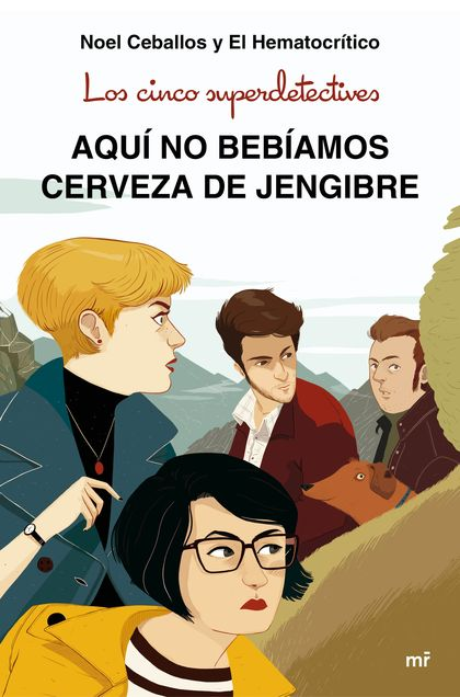 LOS CINCO SUPERDETECTIVES: AQUÍ NO BEBÍAMOS CERVEZA DE JENGIBRE