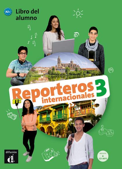 REPORTEROS INTERNACIONALES 3 A2 LIBRO DEL ALUMNO CD.