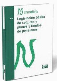 LEGISLACIÓN BÁSICA DE SEGUROS Y PLANES Y FONDOS DE