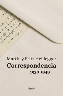 CORRESPONDENCIA 1930-1949. MARTIN Y FRITZ HEIDEGGER.