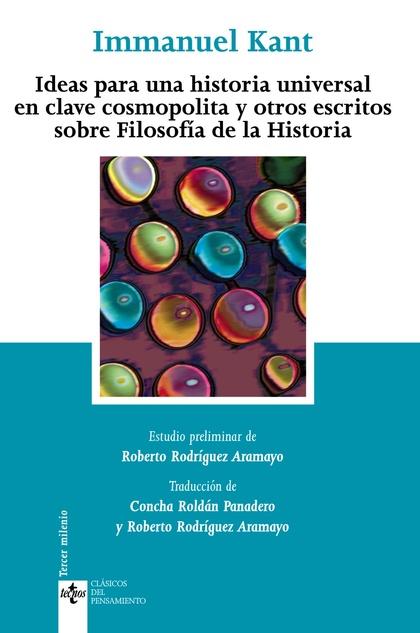 Ideas para una historia universal en clave cosmopolita y otros escritos sobre Filosofía de la H