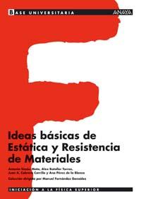 BASE UNIVERSITARIA, FÍSICA, IDEAS FUNDAMENTALES SOBRE ESTÁTICA Y RESISTENCIA DE MATERIALES, BAC