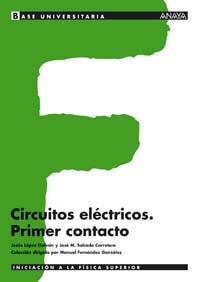 BASE UNIVERSITARIA, FÍSICA, CIRCUITOS ELÉCTRICOS, PRIMER CONTACTO, BACHILLERATO