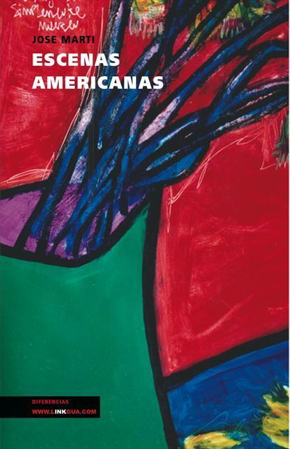 ESCENAS AMERICANAS : CRÓNICAS DE LA VIDA EN LOS ESTADOS UNIDOS