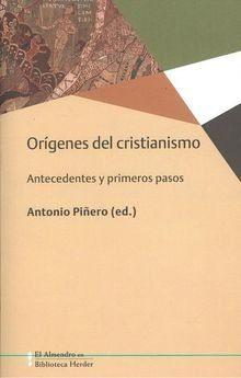 ORÍGENES DEL CRISTIANISMO, LOS. ANTECEDENTES Y PRIMEROS PASOS