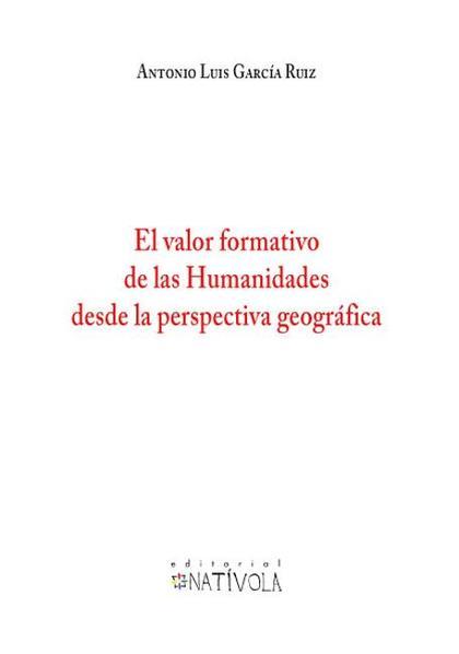 EL VALOR FORMATIVO DE LAS HUMANIDADES DESDE LA PERSPECTIVA GEOGRÁFICA