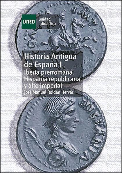 HISTORIA ANTIGUA DE ESPAÑA I IBERIA PRERROMANA: HISPANIA REPUBLICANA Y ALTO IMPERIAL