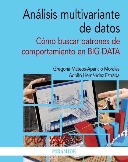 ANÁLISIS MULTIVARIANTE DE DATOS. CÓMO BUSCAR PATRONES DE COMPORTAMIENTO EN BIG DATA