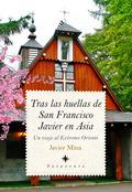 TRAS LAS HUELLAS DE SAN FRANCISCO JAVIER EN ASIA.