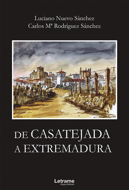 DE CASATEJADA A EXTREMADURA.