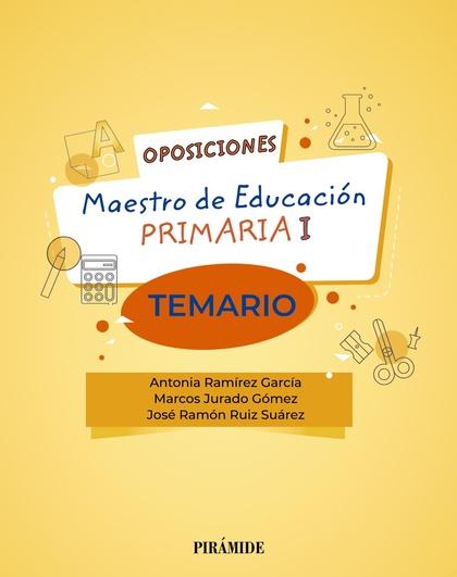 OPOSICIONES A MAESTRO DE EDUCACIÓN PRIMARIA I. TEMARIO