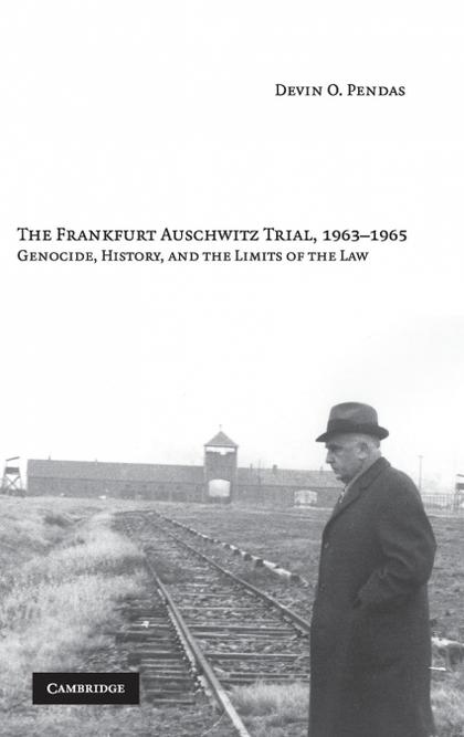 THE FRANKFURT AUSCHWITZ TRIAL, 1963-1965