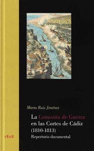 COMISION DE GUERRA EN LAS CORTES DE CADIZ (1810-1813), LA                       REPERTORIO DOCU