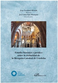 ESTUDIO HISTORICO Y JURIDICO SOBRE LA TITULARIDAD DE LA MEZQUITA-