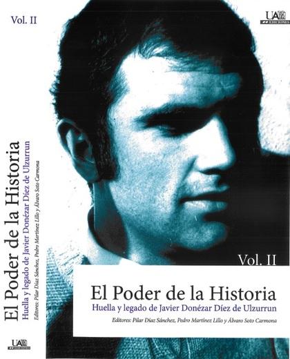 EL PODER DE LA HISTORIA. HUELLA Y LEGADO DE JAVIER DONÉZAR DÍEZ DE ULZURRUN. VOL. II