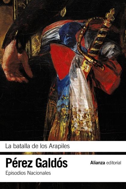 LA BATALLA DE LOS ARAPILES. EPISODIOS NACIONALES, 10 / PRIMERA SERIE