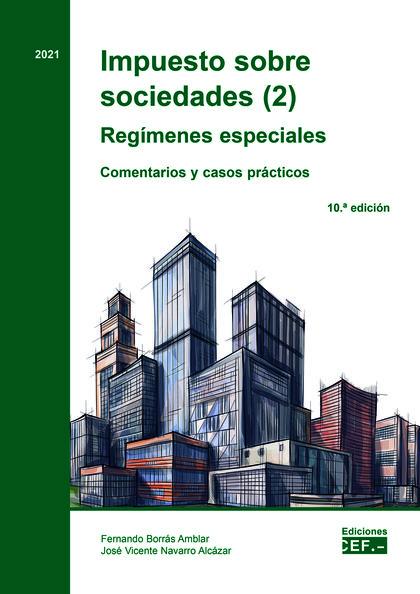 IMPUESTO SOBRE SOCIEDADES (2). REGÍMENES ESPECIALES COMENTARIOS Y CASOS PRÁCTICOIMPUESTO SOBRE