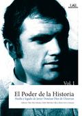 EL PODER DE LA HISTORIA. HUELLA Y LEGADO DE JAVIER DONÉZAR DÍEZ DE ULZURRUN. VOL. I
