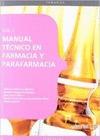 MANUAL TÉCNICO EN FARMACIA Y PARAFARMACIA. VOL. I..