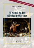 EL RITUAL DE LAS CABEZAS PERPETUAS.