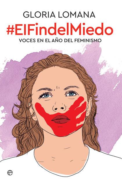 EL FIN DEL MIEDO. VOCES EN EL AÑO DEL FEMINISMO